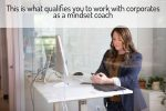 """woman at text with caption """"what qualifies you to work with corporates as a mindset coach"""""""
